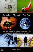 People Planet Profit: How to Embrace Sustainability for Innovation and Business Growth