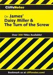 CliffsNotes on James' Daisy Miller & The Turn of the Screw