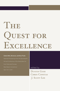 The Quest for Excellence: Liberal Arts, Sciences, and Core Texts. Selected Proceedings from the Seventeenth Annual Conference of the Association for C