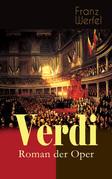 Verdi - Roman der Oper (Vollständige Ausgabe)