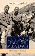 Die vierzig Tage des Musa Dagh (Historischer Roman) - Vollständige Ausgabe
