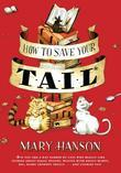 How to Save Your Tail*: *if you are a rat nabbed by cats who really like stories about magic spoons, wol ves with snout-warts, big, hairy chimney trol