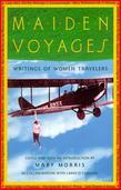 Maiden Voyages: Writings of Women Travelers
