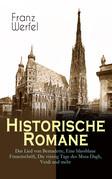 Historische Romane: Das Lied von Bernadette, Eine blassblaue Frauenschrift, Die vierzig Tage des Musa Dagh, Verdi und mehr (Vollständige Ausgaben)