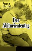 Der Abituriententag (Vollständige Ausgabe)