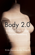 Body 2.0: Finding My Edge Through Loss and Mastectomy