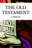 The Old Testament - A Precis