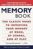 The Memory Book: The Classic Guide to Improving Your Memory at Work, at School, and at Play