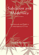 Salvation and Modernity: Intellectuals and Faith in Contemporary China