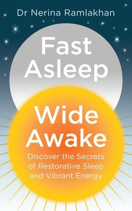 Fast Asleep, Wide Awake: Discover the secrets of restorative sleep and vibrant energy