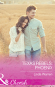 Texas Rebels: Phoenix (Mills & Boon Cherish) (Texas Rebels, Book 5)