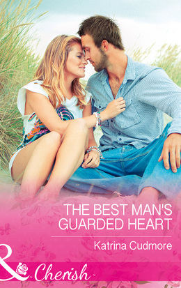 The Best Man's Guarded Heart (Mills & Boon Cherish)
