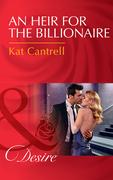 An Heir For The Billionaire (Mills & Boon Desire) (Dynasties: The Newports, Book 2)