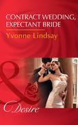 Contract Wedding, Expectant Bride (Mills & Boon Desire) (Courtesan Brides, Book 2)