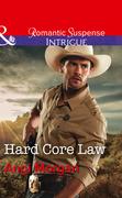 Hard Core Law (Mills & Boon Intrigue) (Texas Rangers: Elite Troop, Book 4)
