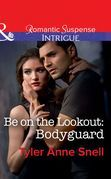 Be On The Lookout: Bodyguard (Mills & Boon Intrigue) (Orion Security, Book 3)