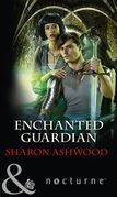 Enchanted Guardian (Mills & Boon Nocturne) (Camelot Reborn, Book 2)