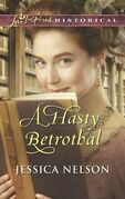 A Hasty Betrothal (Mills & Boon Love Inspired Historical)