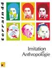 44 | 2005 - Imitation et Anthropologie - Terrain