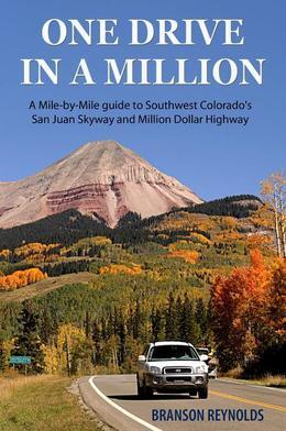 One Drive in a Million: A Mile-by-Mile guide to Southwest Colorado's San Juan Skyway and Million Dollar Highway