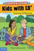 The Survival Guide for Kids with LD*: (*Learning Differences)