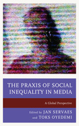 The Praxis of Social Inequality in Media: A Global Perspective
