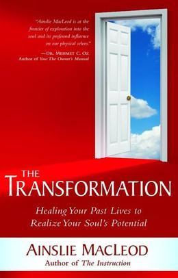 The Transformation: Healing Your Past Lives to Realize Your Soul's Potential