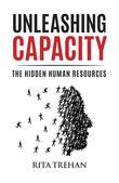 Unleashing Capacity: The Hidden Human Resources