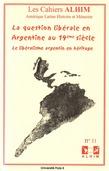 11 | 2005 - La question libérale en Argentine au XIXe siècle - Alhim