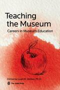Teaching the Museum: Careers in Museum Education