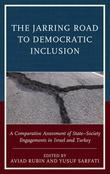 The Jarring Road to Democratic Inclusion: A Comparative Assessment of State-Society Engagements in Israel and Turkey