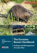 The Eurasian Beaver Handbook: Ecology and Management of Castor fiber
