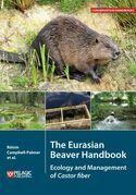The Eurasian Beaver Handbook: Ecology and Management of Castor fiber