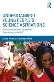 Understanding Young People's Science Aspirations: How students form ideas about 'becoming a scientist'