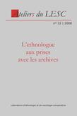 32 | 2008 - L'ethnologue aux prises avec les archives - Ateliers anthropologie