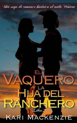 El Vaquero Y La Hija Del Ranchero 2