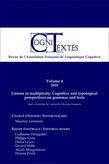 Volume 4 | 2010 - Unison in multiplicity: Cognitive and typological perspectives on grammar and lexis - Cognitextes