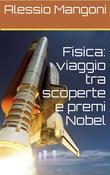 Fisica: viaggio tra scoperte e premi Nobel