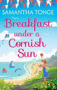 Breakfast Under A Cornish Sun: The perfect romantic comedy for summer