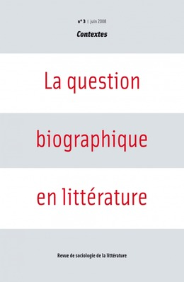 3 | 2008 - La question biographique en littérature - Contextes