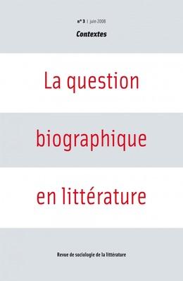 3   2008 - La question biographique en littérature - Contextes