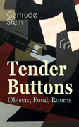 Tender Buttons – Objects, Food, Rooms