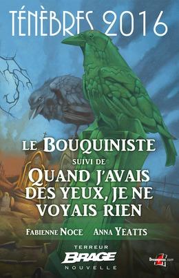 Le Bouquiniste, suivi de Quand j'avais des yeux, je ne voyais rien