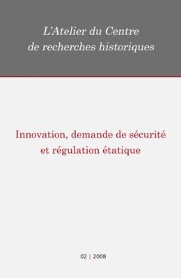 02 | 2008 - Innovation, demande de sécurité et régulation étatique - Atelier CRH