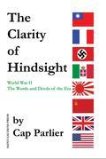 The Clarity of Hindsight: The Words and Deeds of the Era