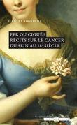 Fer ou ciguë ? Récits sur le cancer du sein au 18e siècle