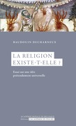 La religion existe-t-elle ?