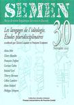 30 | 2011 - Les langages de l'idéologie. Études pluridisciplinaires - Semen