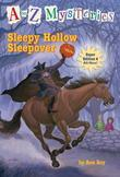 A to Z Mysteries Super Edition #4: Sleepy Hollow Sleepover