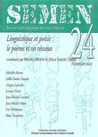 24 | 2007 - Linguistique et poésie : le poème et ses réseaux - Semen